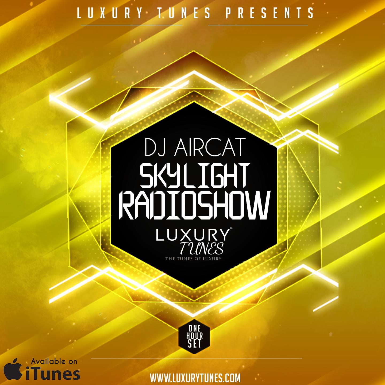 DJ Aircat Skylight müzik programı'nın yeni bölümünü yayınladı !