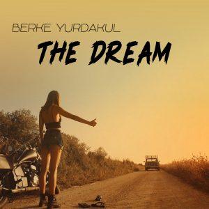Berke Yurdakul'un yeni albümü 'The Dream' yayınlandı.